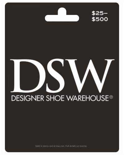 DSW $25-$500 Gift Card – Activate and add value after Pickup Perspective: front