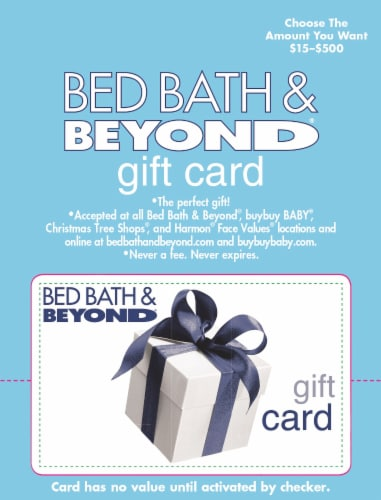 Bed Bath & Beyond $15-$500 Gift Card - After Pickup, visit us online to activate and add value Perspective: front
