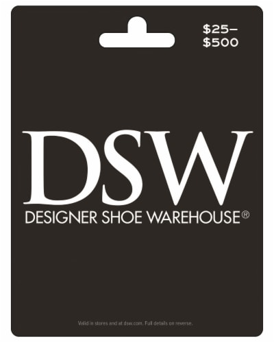DSW $25-$500 Gift Card - After Pickup, visit us online to activate and add value Perspective: front