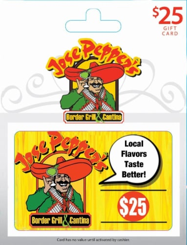 Jose Pepper's Border Grill & Cantina $25 Gift Card Perspective: front