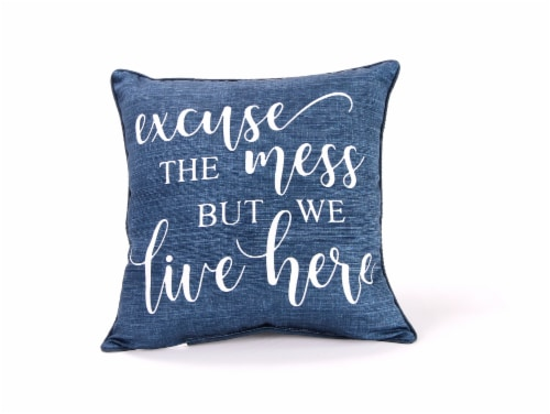 Jordan Manufacturing Excuse The Mess Decorative Pillow Perspective: front