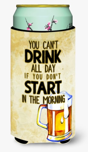 Start Drinking in the Morning Beer Tall Boy Beverage Insulator Hugger Perspective: front