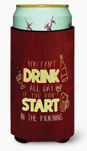Start Drinking in the Morning Tall Boy Beverage Insulator Hugger Perspective: front