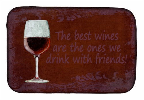 The best wines are the ones we drink with friends Dish Drying Mat Perspective: front