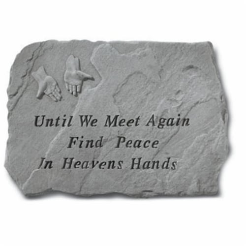 Kay Berry- Inc. 69420 Until We Meet Again Find Peace In Heavens Hands - Memorial - 18 Inches Perspective: front