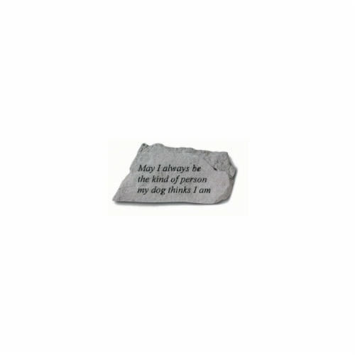 Kay Berry- Inc. 75820 May I Always Be The Kind Of Person My Dog Thinks I Am - Garden Accent - Perspective: front