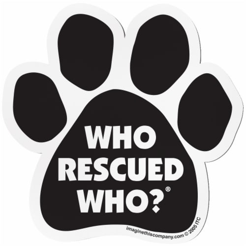 Imagine This Who Rescued Who Paw Shaped Pet Magnet Perspective: front