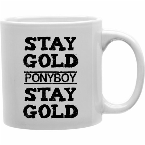 Imaginarium Goods CMG11-IGC-STAYGOLD Staygold - Stay Gold Ponyboy Stay Gold Mug Perspective: front