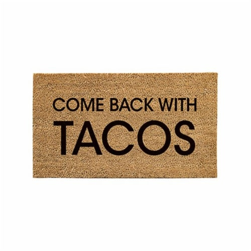 Evergreen Garden Come Back With Tacos Coir Mat Perspective: front