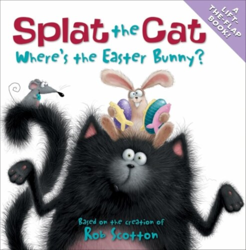Splat The Cat: Where'S The Easter Bunny by Rob Scotton Perspective: front