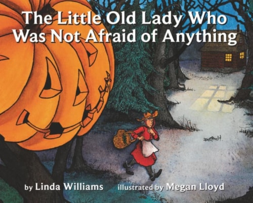 The Little Old Lady Who Was Not Afraid of Anything by Linda Williams Perspective: front