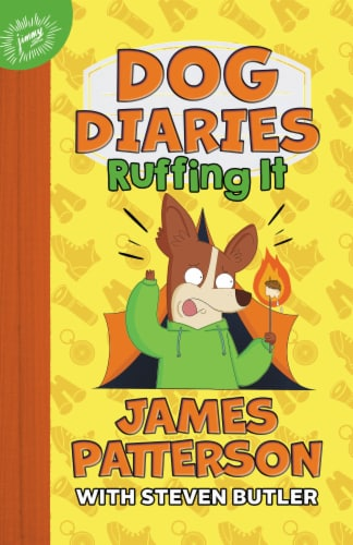 Dog Diaries Ruffing It by James Patterson with Steven Butler Perspective: front