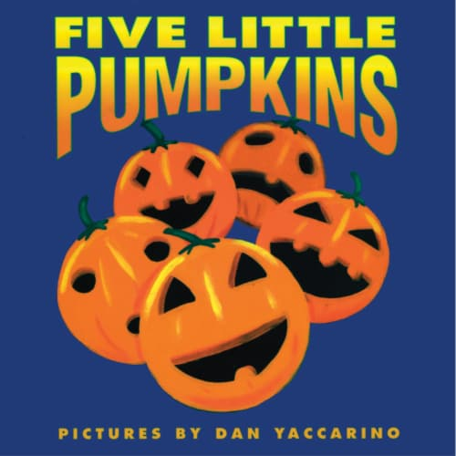 Five Little Pumpkins by Dan Yaccarino Perspective: front