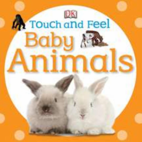 Touch And Feel Baby Animals by Dk Perspective: front