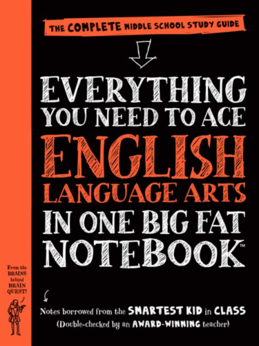 Everything You Need To Ace English Language Arts In One Big Fat Notebook by Elizabeth Irwin Perspective: front