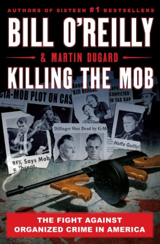 Killing The Mob by Bill O'Reilly & Martin Dugard Perspective: front
