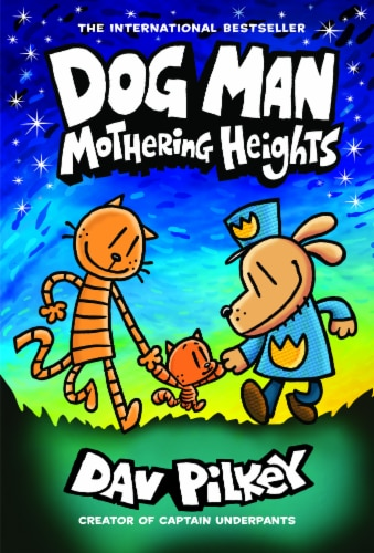 Dog Man Mothering Heights by Dav Pilkey Perspective: front