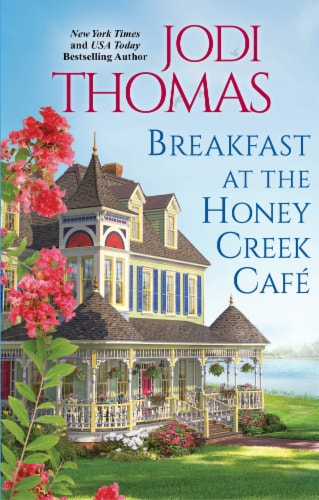 Breakfast at the Honey Creek Cafe by Jodi Thomas Perspective: front