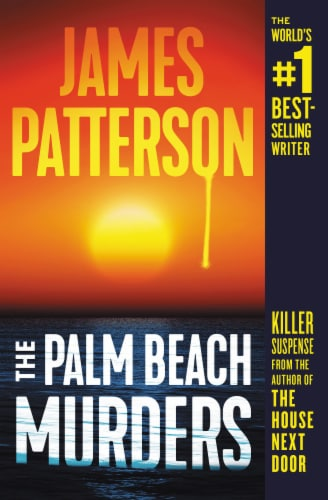 The Palm Beach Murders by James Patterson Perspective: front