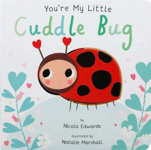 You're My Little Cuddle Bug by Nicola Edwards Perspective: front