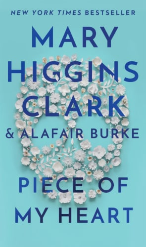 Piece of My Heart by Mary Higgins Clark & Alafair Burke Perspective: front