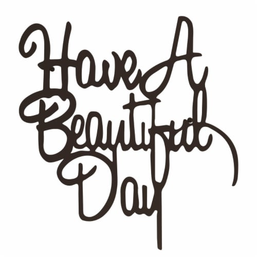 Metal Cutout-Have a Beautiful Day Decorative Wall Sign-3D Word Art Home Accent Decor-Perfect Perspective: top