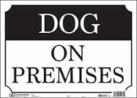 Hy-Ko Dog on Premises Sign - Black/White - 10 x 14 in