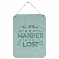 Not All Who Wander are Lost Wall or Door Hanging Prints