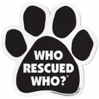 Imagine This Who Rescued Who Paw Shaped Pet Magnet