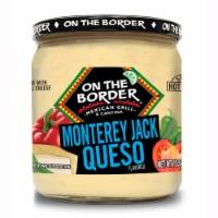 On The Border Monterey Jack White Queso Dip - 15.5 oz