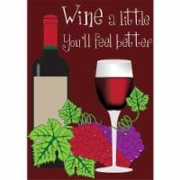 Magnolia Garden Flags 1417 13 x 18 in. Wine a Little You Will Feel Better Garden Flag - 1