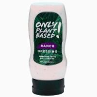 Only Plant Based Vegan Ranch Dressing, Shelf-Stable, Squeeze Bottle, 11 Fl Oz - 11 Fl Oz (Pack of 1)