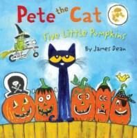 Pete the Cat Five Little Pumpkins by James Dean