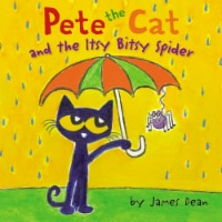 Pete the Cat and the Itsy Bitsy Spider by James Dean