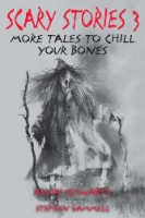 Scary Stories 3 More Tales to Chill Your Bones by Alvin Schwartz