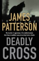 Deadly Cross by James Patterson