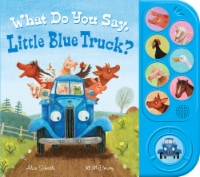 What Do You Say, Little Blue Truck? by Alice Schertle & Jill McElmurry - 1 ct