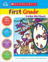 First Grade Jumbo Workbook by Scholastic