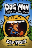 Dog Man: Lord of the Fleas by Dav Pilkey