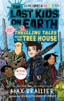 The Last Kids on Earth: Thrilling Tales from the Tree House by Max Brallier
