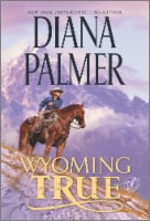 Wyoming True by Diana Palmer