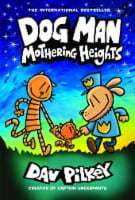 Dog Man Mothering Heights by Dav Pilkey