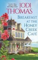 Breakfast at the Honey Creek Cafe by Jodi Thomas