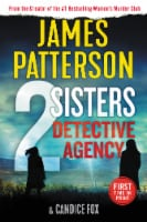 2 Sisters Detective Agency by James Patterson & Candice Fox - 1 ct