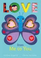 Love From Me To You by Patricia Hegarty and Fhiona Galloway